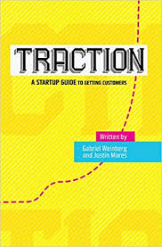 Traction: A Startup Guide to Getting Customers