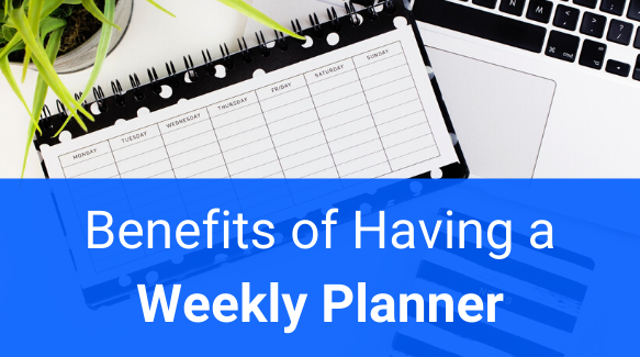 Benefits of Weekly Planner