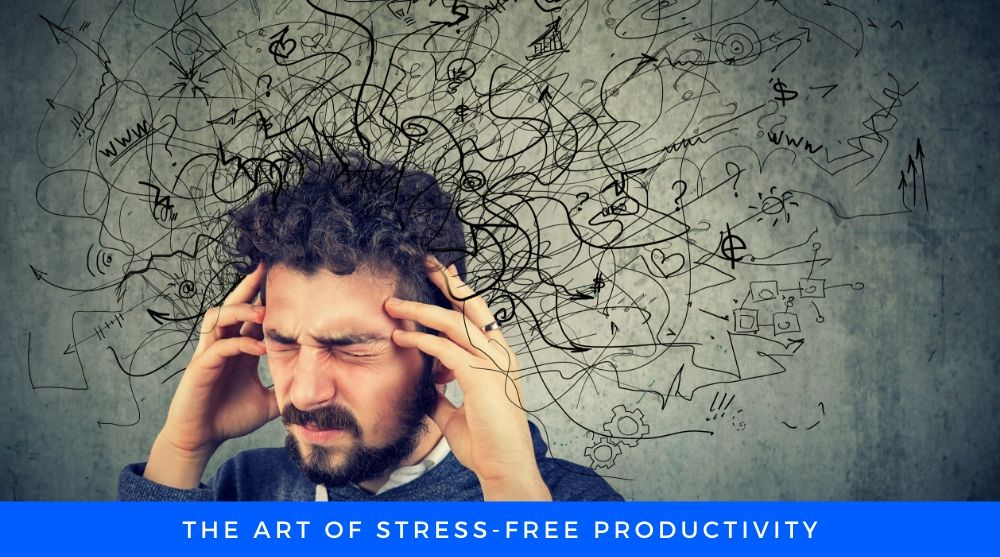 STRESS-FREE PRODUCTIVITY